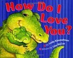 Picture Book Spotlight: How Do I Love You?